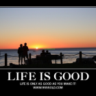 Thumbnail image for Life is Good!